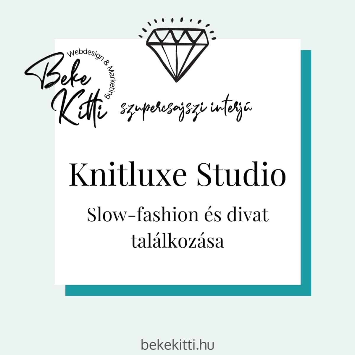 Szupercsajszi Interju Knitluxe Studio Slow Fashion Beke Kitti